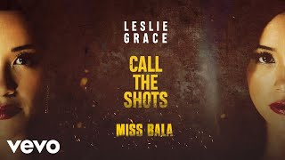Leslie Grace - Call the Shots (Audio)