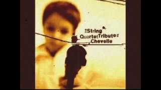 STRING QUARTET TRIBUTE TO CHEVELLE (Full Album)
