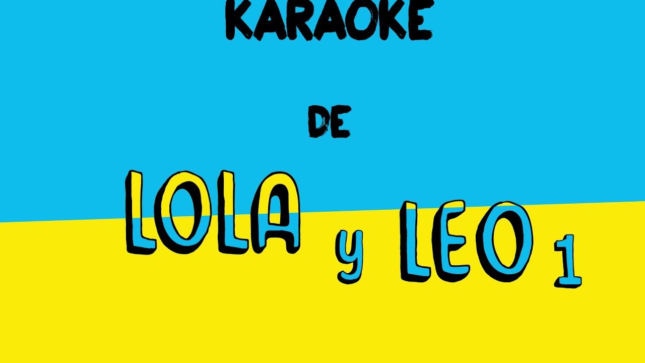 El karaoke de Lola y Leo 1. Mi casa, tu casa (versión cantada)