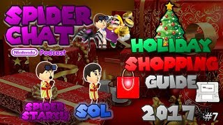 Spider Chat - Holiday Shopping Guide (HOTTEST Nintendo Games to Buy in 2017!) (Episode 7)