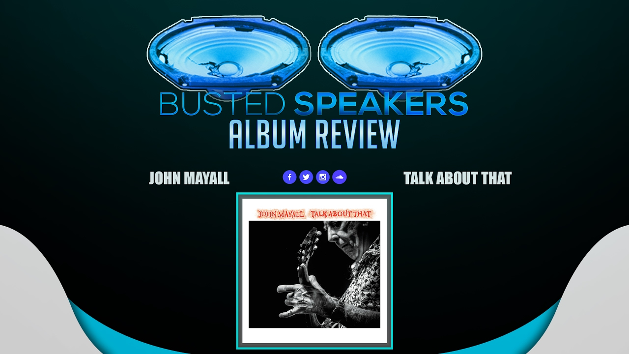 john-mayall-talk-about-that-busted-speakers-album-review-busted-speakers
