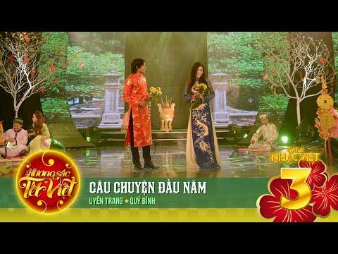 Câu Chuyện Đầu Năm - Uyên Trang, Quý Bình [Hương Sắc Tết Việt] (Official)
