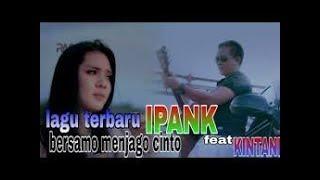 Download lagu Ipank feat Kintani Samo Manjago Cinto MP3