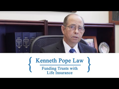 Funding Trusts With Life Insurance