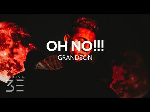 grandson - Oh No!!! (Lyrics)