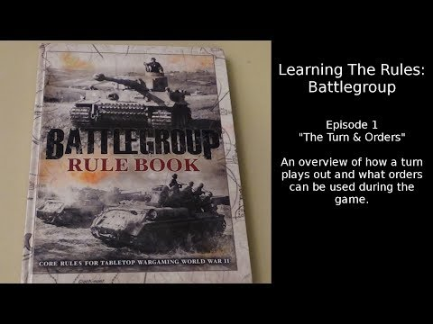 "Learning the Rules: Battlegroup - Episode 1 / ""The Turn & Orders"""