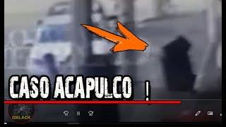 EL EXTRAÑO VIDEO  DE ACAPULCO