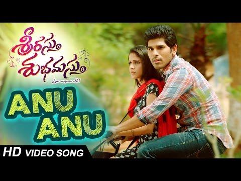 Anu Anu Full Video Song || Srirastu Subhamastu || Allu Sirish , Lavanya Trpathi