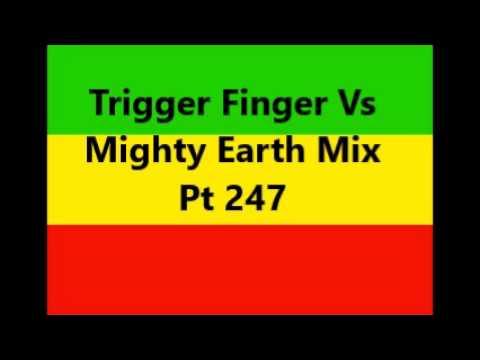 Trigger Finger Vs Mighty Earth Mix Pt 247