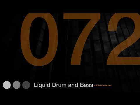 Liquid Drum and Bass Mix 72 - Guest Mix: Addictive