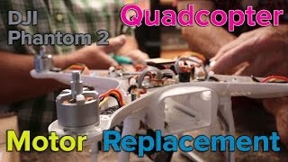 dji phantom 2 motor problem and replacement