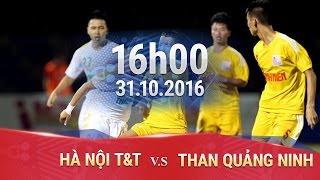 ha noi tt vs than quang ninh - u21 bao thanh nien 2016  full