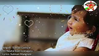 Samad Gadiyar  new birthday song    Lyrics :Salman manglore  Edit :Noufal badriyanagara