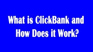What is ClickBank and How Does it Work ?