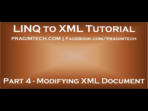 Part 4   Modifying xml document using linq to xml