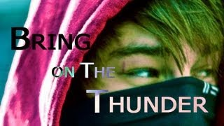 Bring on The Thunder - ft Nathan Jones