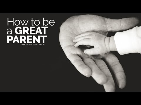 How To Be A Great Parent – Motivational Video