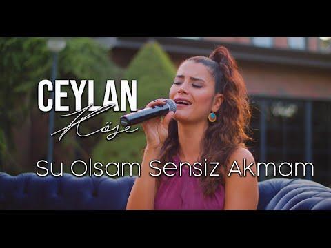Ceylan Köse - Su Olsam Sensiz Akmam Akustik (Yıldız Tilbe Cover)