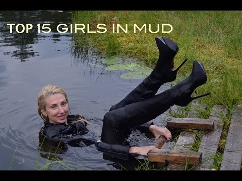 TOP 15 GIRLS IN WATER AND MUD