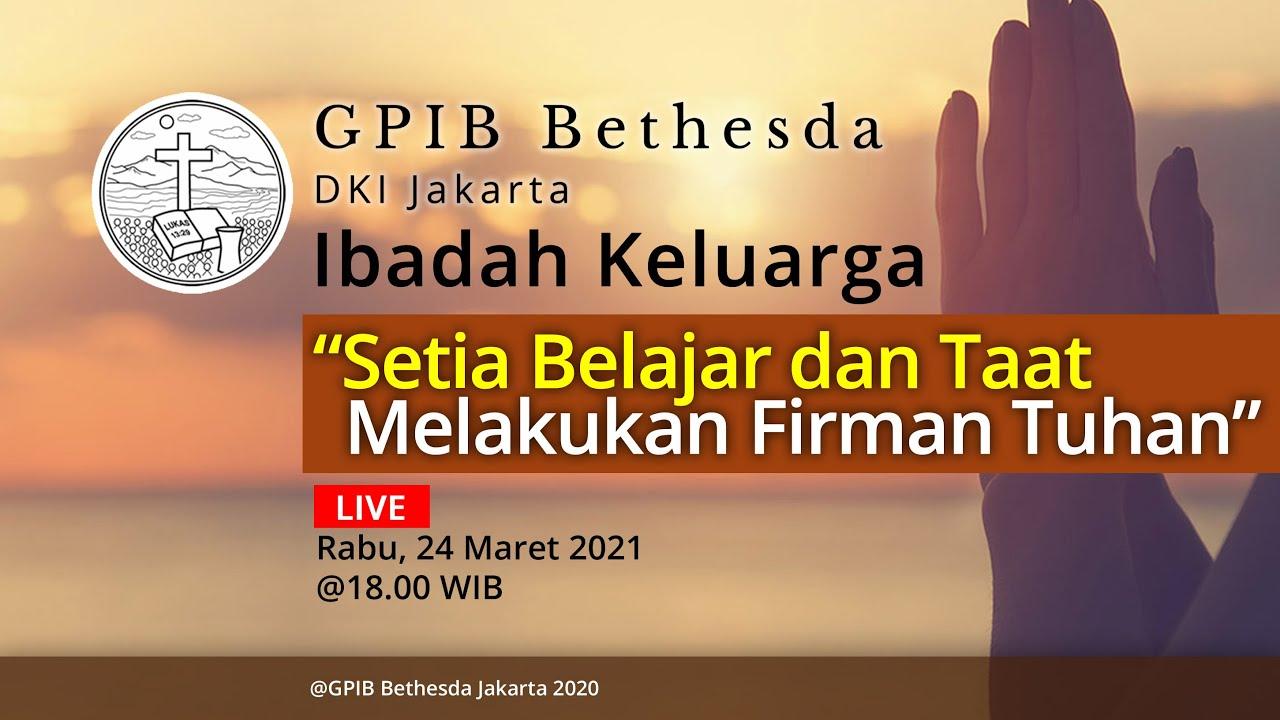 Ibadah Keluarga GPIB Bethesda (24 Maret 2021)