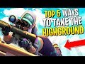 TOP 5 *BEST* WAYS to TAKE the HIGHGROUND (2018 v5.10) | Fortnite Battle Royale