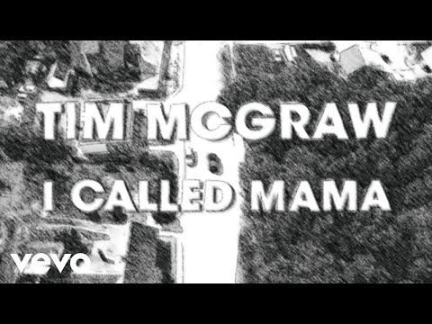 Tim McGraw - I Called Mama (Lyric Video)