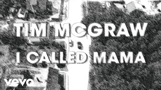 Tim McGraw - I Called Mama (Lyric Video)