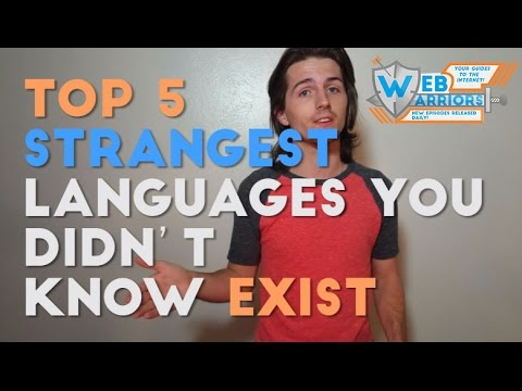 Top 5 Strangest Languages You Didn