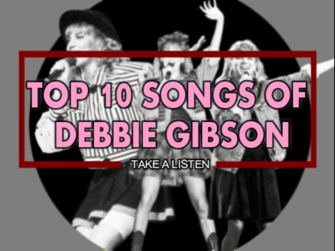 TOP 10 Songs of Debbie Gibson