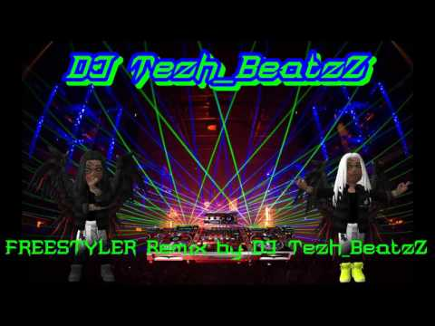 Bomfunk MC's Freestyler Remix By Tezh_BeatzZ