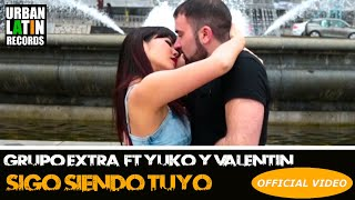 Смотреть клип Grupo Extra Ft. Yuko Y Valentin - Sigo Siendo Tuyo