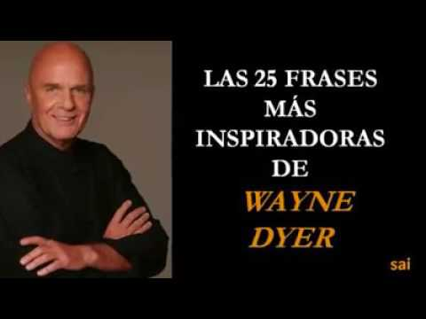 25 Frases Inspiradoras De Wayne Dyer Youtube