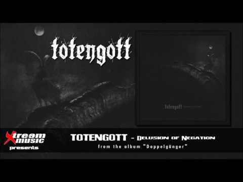 TOTENGOTT - Delusion of Negation [2017]