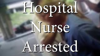 Nurse Arrested for Refusing To Take Blood Sample Illegally