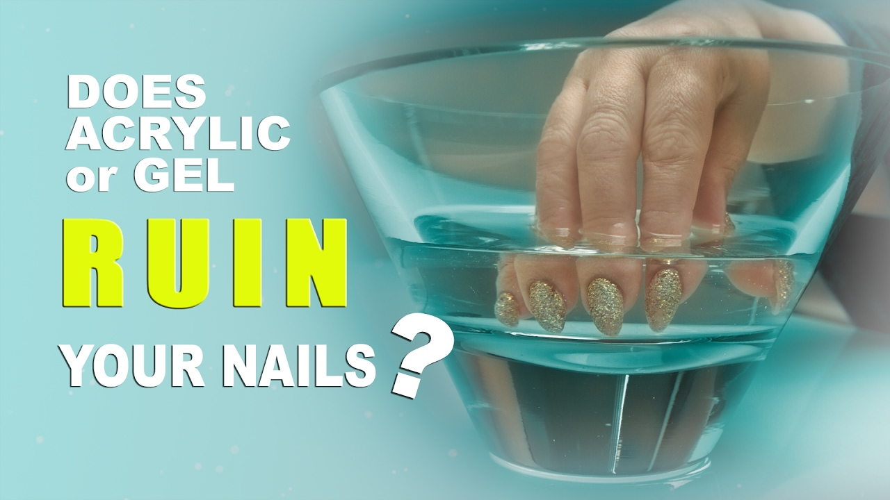 Does Acrylic or Gel Ruin Your Nails? - YouTube