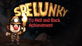 Spelunky: To Hell and Back Achievement