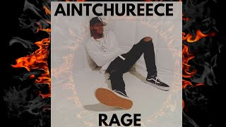 """Rage""  By ""Aintchureece"" Directed by KENZO"