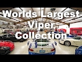 WORLDS LARGEST DODGE VIPER COLLECTION