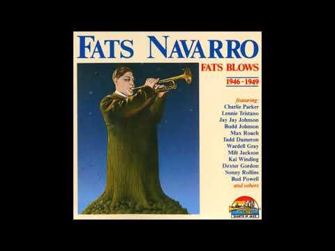 Fats Navarro-Fats Blows full album (1946 1949)
