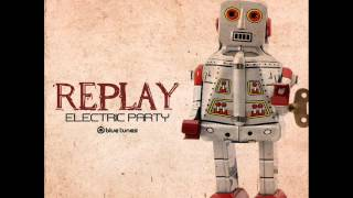 Replay & Unicode - Electric Party - Official