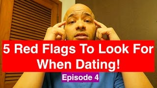 5 Red Flags To Look For When Dating! | All About Dating- Episode 4