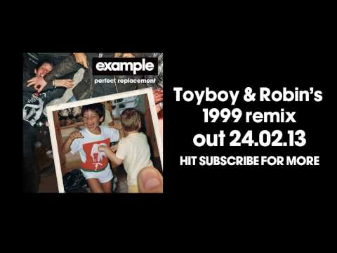 Example - 'Perfect Replacement' (Toyboy & Robin's 1999 Remix) (Out Now)