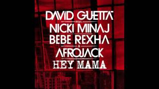 David Guetta - Hey Mama ft Nicki Minaj, Bebe Rexha & Afrojack [Free HQ Download]