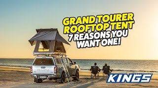 Grand Tourer Rooftop Tent Seven Reasons You Want One