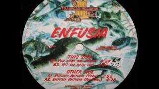 Enfusia - Hit em with this