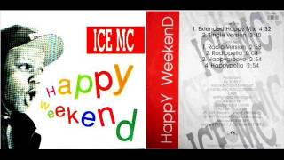 Ice Mc Happy Weekend Extended Happy Mix) 1991