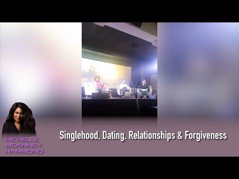 Singlehood, Dating, Relationships & Forgiveness