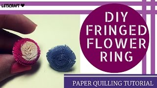 How to make Quilling Fringed Flowers- QUILLING FRINGED RING /paper quilling.
