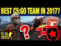 Top 5 Greatest Pro CS:GO Teams of 2017