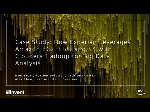 AWS re:Invent 2017: Case Study: How Experian Leverages Amazon EC2, EBS, and  S3 with (STG330)